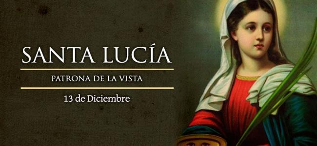 Hoy celebramos a la mártir Santa Lucía, patrona de la vista